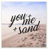 You Plus Me Plus Sand Cursive Typography Wall Plaque Art Wood Sign