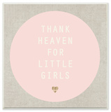 Thank Heaven for Little Girls Pink and Tan Wall Plaque Art Wood Sign