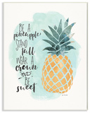 Be a Pineapple Illustration Typography Wall Plaque Art Wood Sign