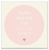 Thank Heaven For Little Girls Pink and Cream Wall Plaque Art Wood Sign
