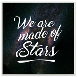We Are Made of Stars Cursive Typography Wall Plaque Art Wood Sign