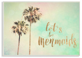 Lets Be Mermaids Palm Trees Wall Plaque Art Wood Sign