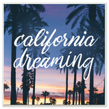 California Dreaming Cursive Typography Wall Plaque Art Wood Sign