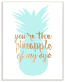 You're The Pineapple of my Eye Wall Plaque Art Wood Sign