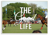 The Good Life Polo Luxury Wall Plaque Art Wood Sign