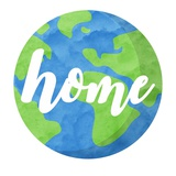 Earth Is Our Home Prints by  Color Me Happy