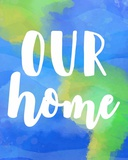 Our Home Print by  Color Me Happy