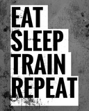 Eat Sleep Train Repeat Poster von  Color Me Happy