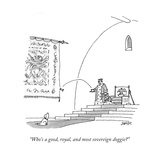 """Who's a good, royal, and most sovereign doggie?"" - New Yorker Cartoon Premium Giclee Print by Jack Ziegler"