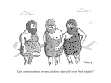 """Can someone please invent clothing that will cover both nipples?"" - New Yorker Cartoon Premium Giclee Print by Avi Steinberg"