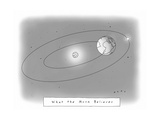 What the Moon BelievesEarth revolving around the Moon. - New Yorker Cartoon Premium Giclee Print by Kim Warp
