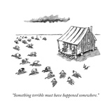 """Something terrible must have happened somewhere."" - New Yorker Cartoon Premium Giclee Print by Frank Cotham"