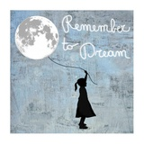 Remember to Dream Giclee Print by  Masterfunk collective