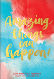 Amazing Things Can Happen - 2018 Monthly Pocket Planner Calendars