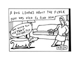 A Dog Learns About The Flier That Was Used To Find Him Dog thinks photo i... - New Yorker Cartoon Premium Giclee Print by Bruce Eric Kaplan