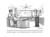 """It's another Sicilian message. It means 'Please disregard the previous Si..."" - New Yorker Cartoon Premium Giclee Print by Joe Dator"