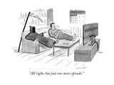 """All right, but just one more episode."" - New Yorker Cartoon Premium Giclee Print by Drew Panckeri"