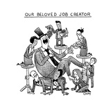Our Beloved Job CreatorEmployees fawn over the man who made their jobs. - New Yorker Cartoon Premium Giclee Print by Tom Chitty