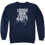 Crewneck Sweatshirt: Six- Death Before Quitting T-Shirt