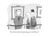 """For a better look at the painting, go to our Web site."" - New Yorker Cartoon Premium Giclee Print by Shannon Wheeler"