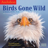Audubon Birds Gone Wild - 2018 Calendar Calendars