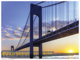 Build Bridges Not Walls Prints