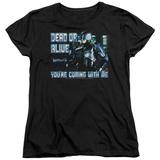 Womans: Robocop- Dead Or Alive T-shirts