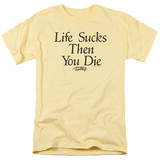 Teen Wolf- Life Sucks Then You Die Shirts