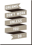 Dreams Don't work Stretched Canvas Print by  GraphINC