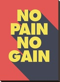 No Pain No Gain Stretched Canvas Print by  GraphINC