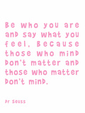 Dr Seuss Quote Pink Prints by  Indigo Sage Design