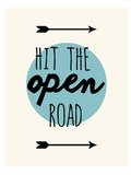 Hit The Open Road Poster by Jan Weiss
