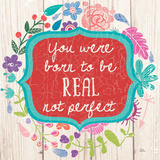 Be Real Poster by Marilu Windvand