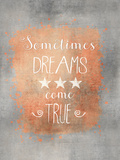 Dreams Come True Posters by  Grab My Art