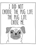 Pug Life Posters by Jan Weiss