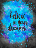 Believe In Your Dreams 2 Prints by  Lebens Art