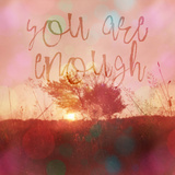 You Are Enough - Square Prints by  Lebens Art