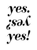 Yes Prints by  Nanamia Design