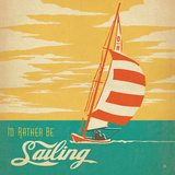 Idrather Be Sailing Square Art by  Anderson Design Group