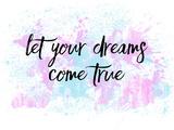 Let Your Dreams Come True No1 Posters by Melanie Viola