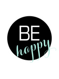 Behappy Posters by  Nanamia Design