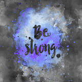Be Strong - Square 2 Prints by  Lebens Art
