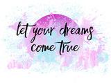 Let Your Dreams Come True No2 Posters by Melanie Viola