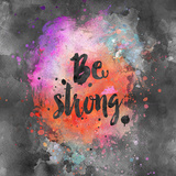 Be Strong - Square Posters by  Lebens Art