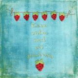 Keep Calm & Eat Strawberries - Square Art by  Grab My Art