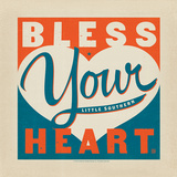 Bless Your Heart Square Prints by  Anderson Design Group