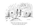 """""""That's the one I like best, but everyone else seems to like the other one - New Yorker Cartoon Premium Giclee Print by Mick Stevens"""
