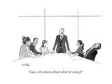"""Guys, let's demote Paul while he's asleep!"" - New Yorker Cartoon Premium Giclee Print by Will McPhail"
