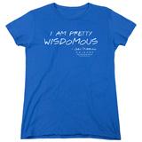 Womens: Friends- I Am A Pretty Wisdomous T-Shirt