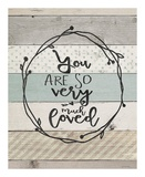 You Are So Loved Prints by Jo Moulton